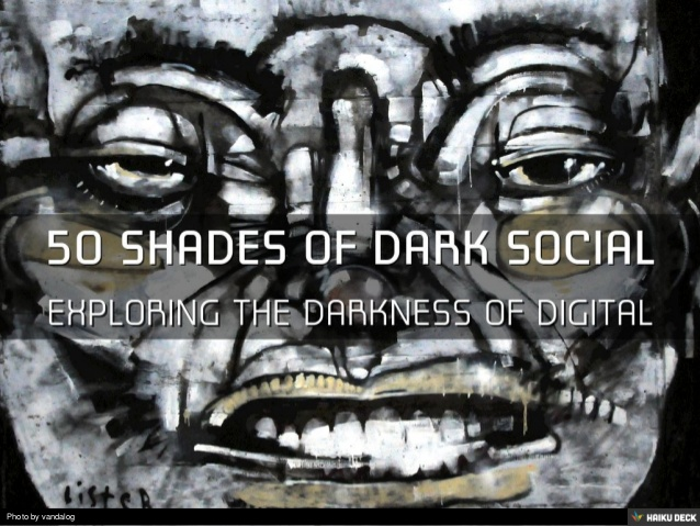 Exploring Dark Social: More Dimensions Than Just Dark Sharing