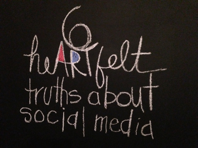 6 Heartfelt Truths About Social Media