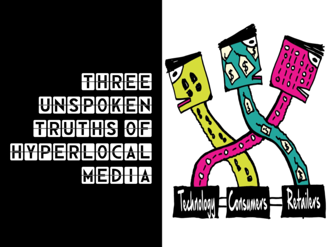 Hyperlocal Media : Three unspoken truths that are stalling mass adoption